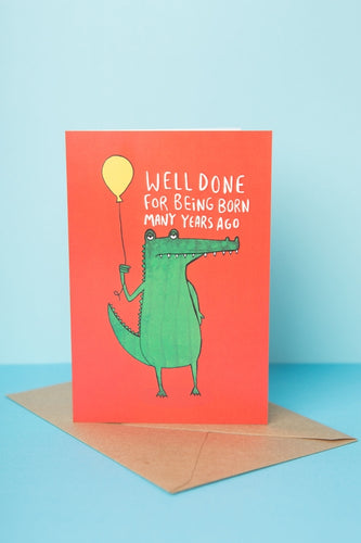 Well done for being born many years ago Birthday Card by Katie Abey - Cards - Happy Birthday - Spiffy