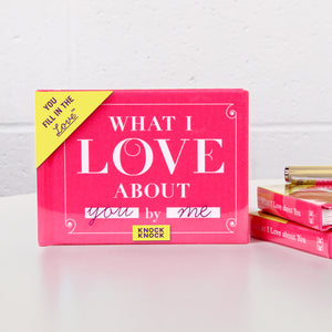 What I Love About You - Fill in the Love Journal - Inspirational Stationery - Spiffy