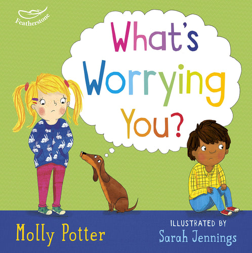 What's Worrying You (by Molly Potter) - Books for Children age 3-6 - Spiffy