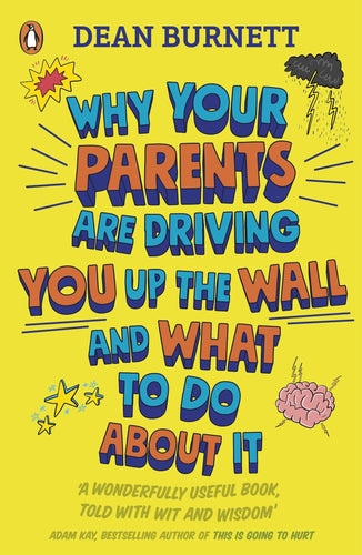 Why Your Parents Are Driving You Up the Wall and What To Do About It (Book by Dean Burnett) - Books for Teenagers - Spiffy