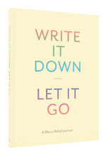 Write It Down and Let It Go Journal - Journals - Spiffy