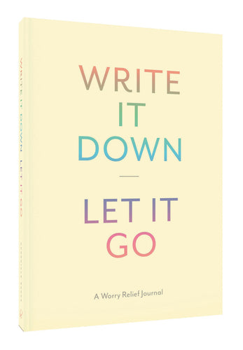 Write It Down and Let It Go Journal