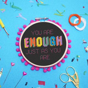 You Are Enough Cross Stitch Kit - Spiffy Exclusive