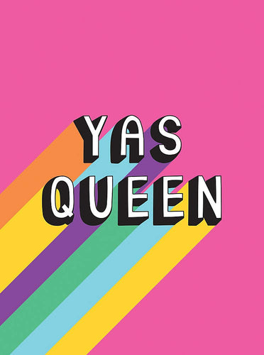 Yas Queen: Uplifting Quotes and Statements to Empower and Inspire