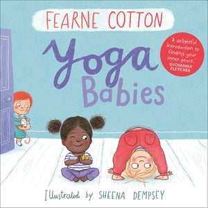 Yoga Babies (Book by Fearne Cotton) - Books for Children age 3-6 - Spiffy