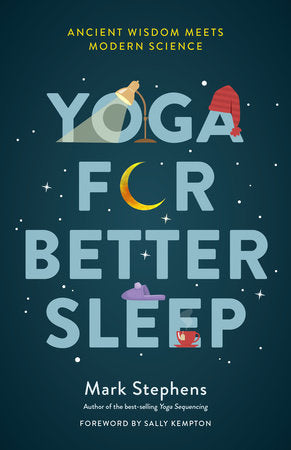 Yoga for Better Sleep (Book by Mark Stephens)