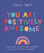 You Are Positively Awesome (Book by Stacie Swift)