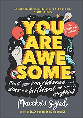 You Are Awesome: Find Your Confidence and Dare to be Brilliant at (Almost) Anything - Books for Children age 7-11 - Spiffy