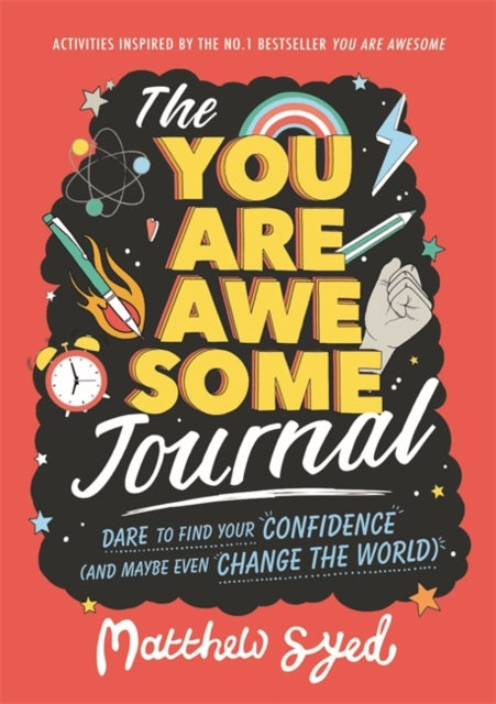 The 'You Are Awesome' Journal : Dare to find your confidence (and maybe even change the world). - Spiffy