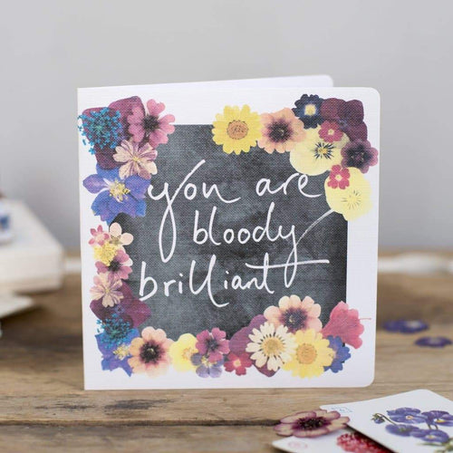 'You Are Bloody Brilliant' Hand Lettering Floral Chalkboard Card - Spiffy