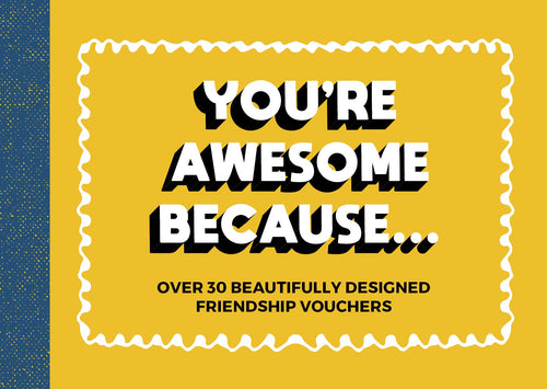 You're Awesome Because... - Over 30 Beautifully Designed Friendship Tokens - Inspirational Stationery - Spiffy
