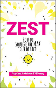 Zest - How to Squeeze the Max out of Life - Books - Spiffy