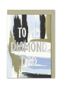 """To My Diamond Dad"" Foil Finish Greeting Card - Cards - Happy Birthday - Spiffy"
