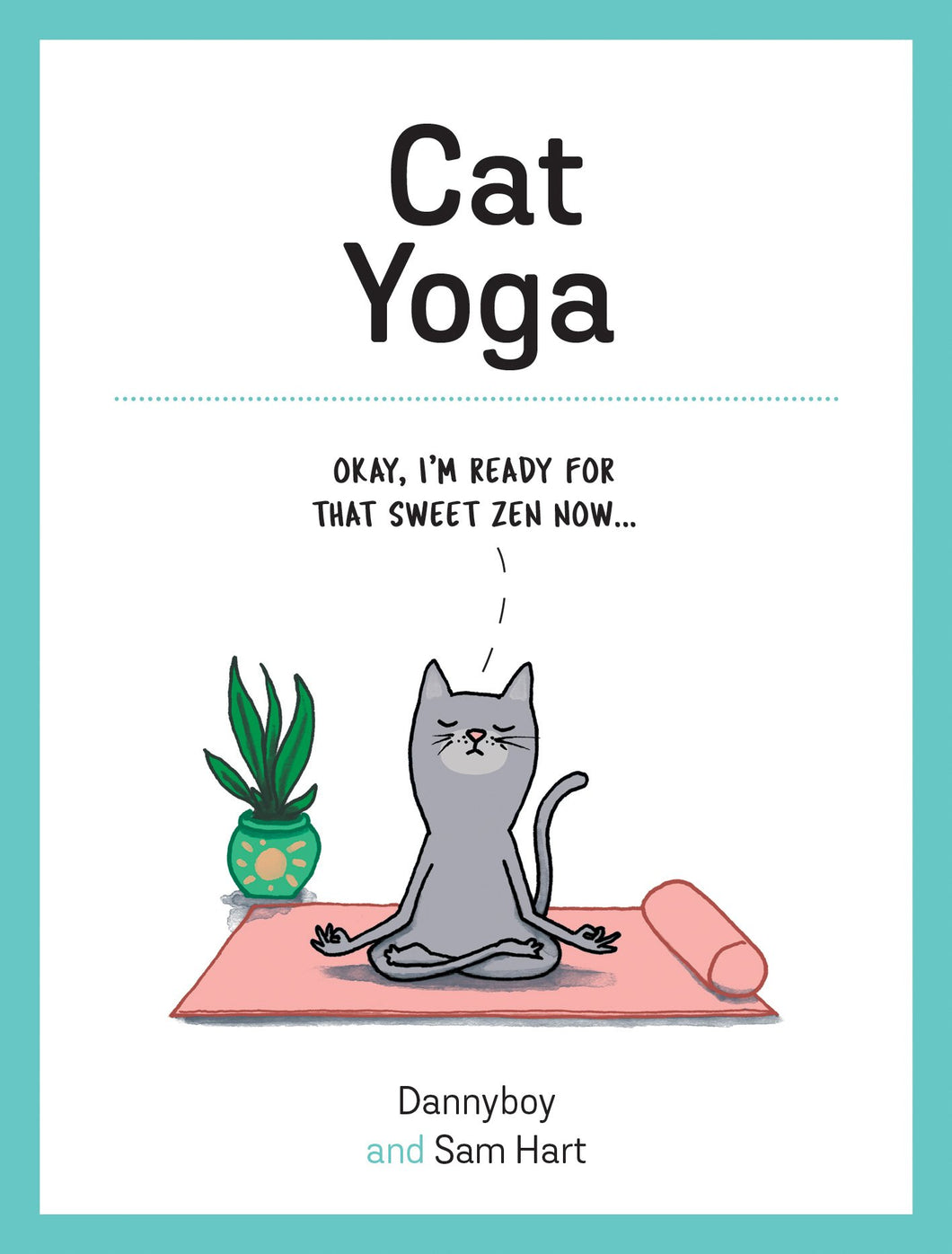 Cat Yoga: Purrfect Poses for Flexible Felines - Books - Spiffy