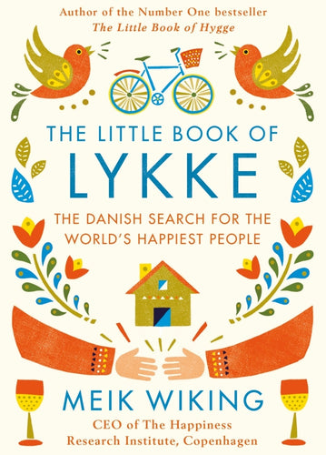 The Little Book of Lykke: The Danish Search for the World's Happiest People (Book by Meik Wiking) - Books - Spiffy