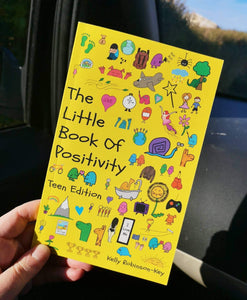 The Little Book of Postivity - Teen Edition (Book by Kelly Robinson-Key) - Spiffy