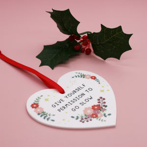 Give Yourself Permission to Go Slow Christmas Decoration