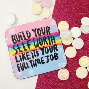 Self Worth Full Time Job Coaster by Katie Abey - Happy Coasters - Spiffy