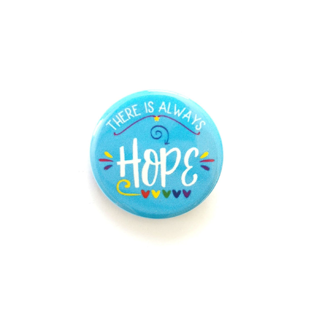 There Is Always Hope Blue Button Badge