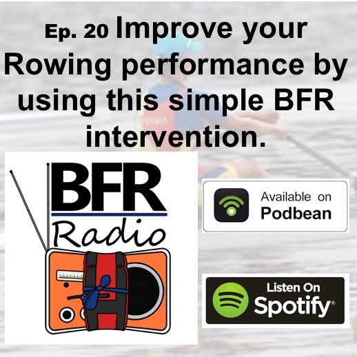 BFR Radio Podcast - Blood Flow Restriction and Rowing performance