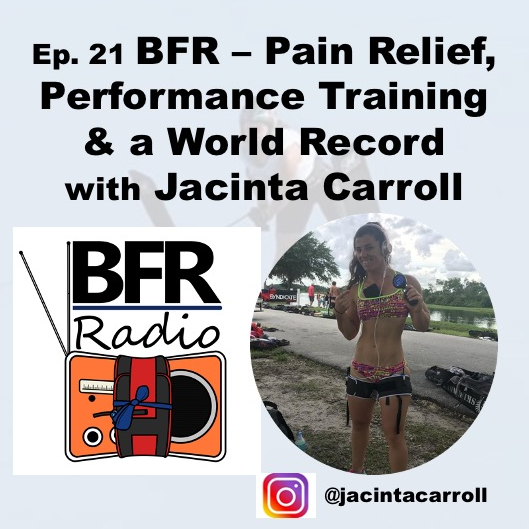 BFR Radio Podcast Blood Flow Restriction with Jacinta Carroll - World Record Waterskier and Physiotherapist