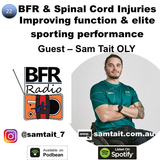Sam Tait BFR and Spinal Cord Injuries. Using Blood Flow Restriction to improve general function and elite sporting performance on BFR Radio Podcast.