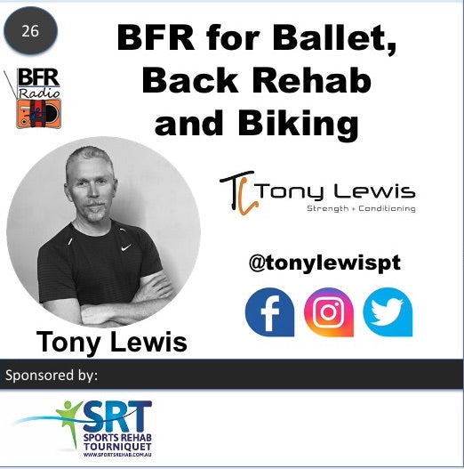 BFR Radio with Tony Lewis where we talk about the use of BFR for ballet, back rehab and other training advice.