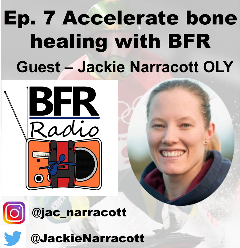 BFR and bone healing and with guest Olympian Jackie Narracott