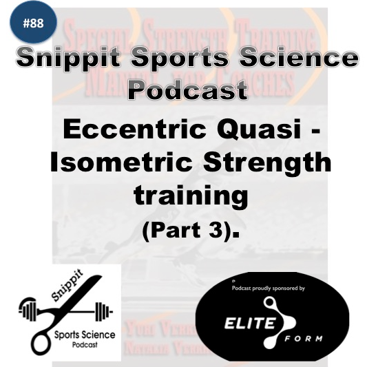 Snippit Sports Science Podcast sponsored by Eliteform - Eccentric Quasi- Isometric Strength Training.