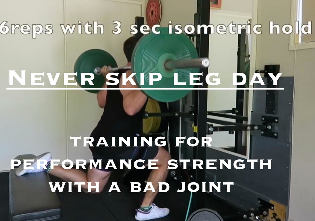 Never skip legs day - training for performance strength with a bad joint (video embedded)