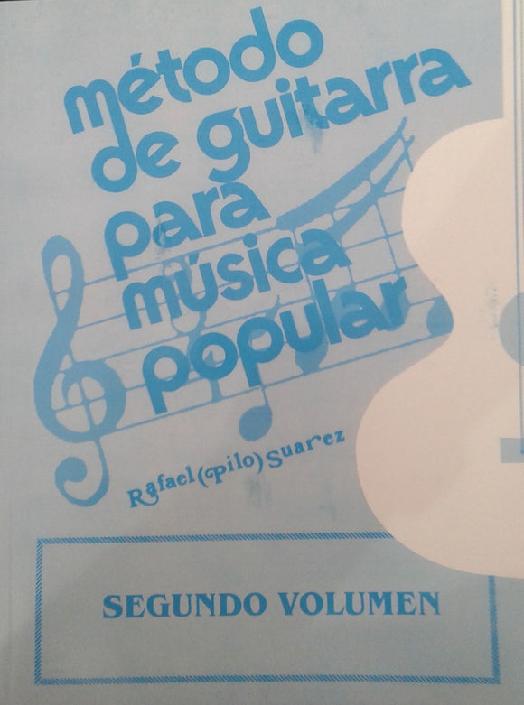Metodo de guitarra para musica popular Rafael Pilo Suarez 2do Vol