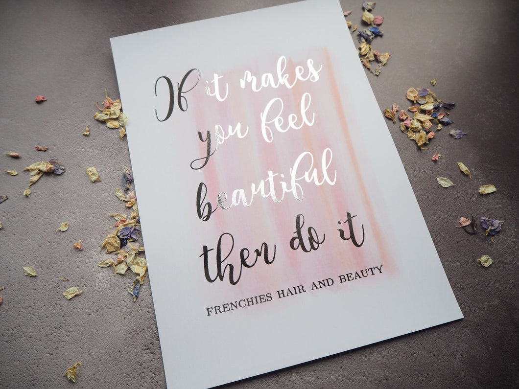 If it makes you feel beautiful