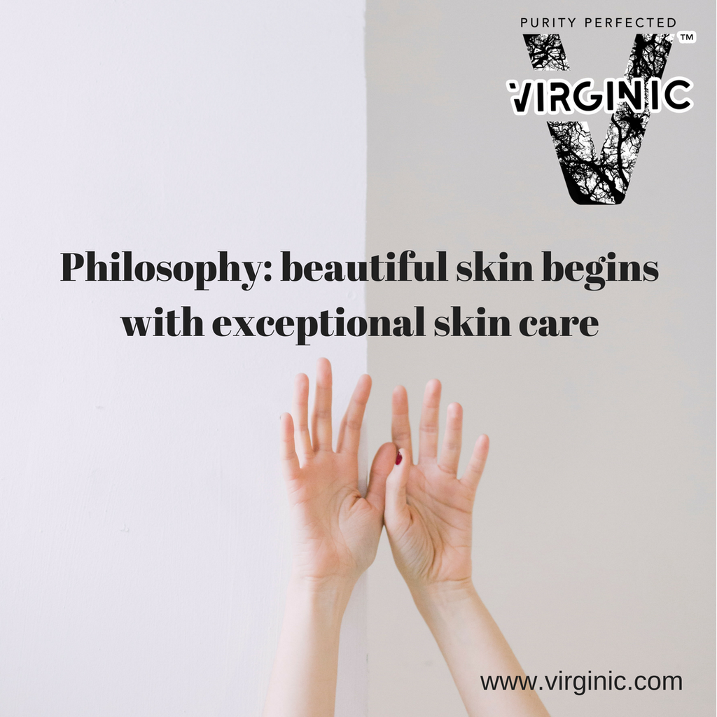 Philosophy of beautiful skin