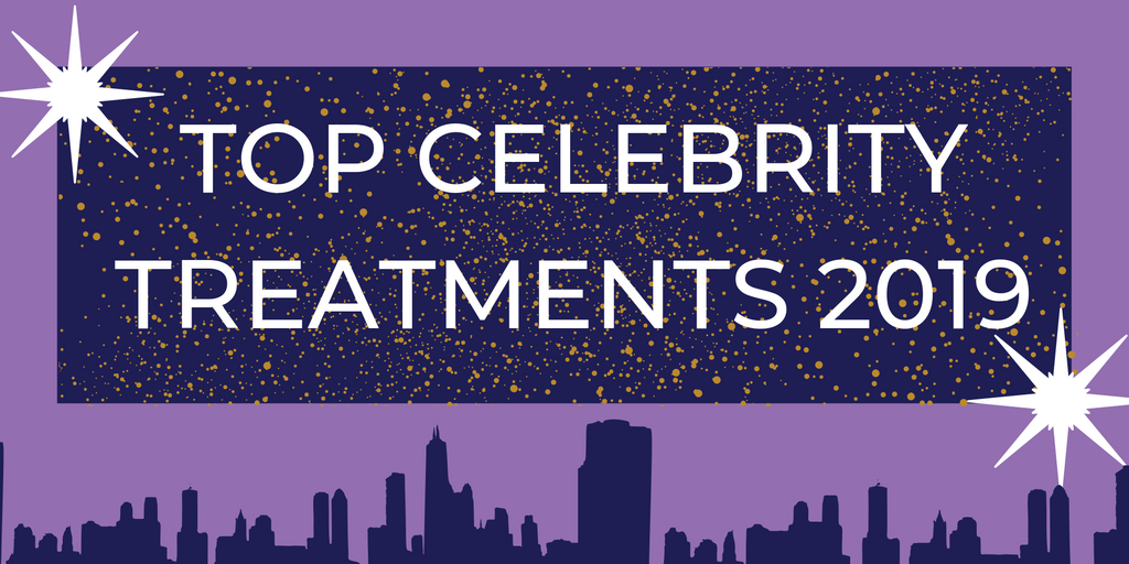 Top celebrity  treatments 2019