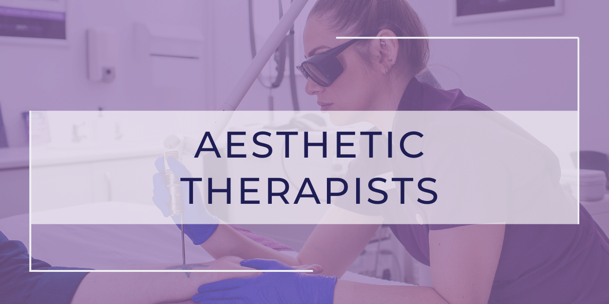 Aesthetic Therapists
