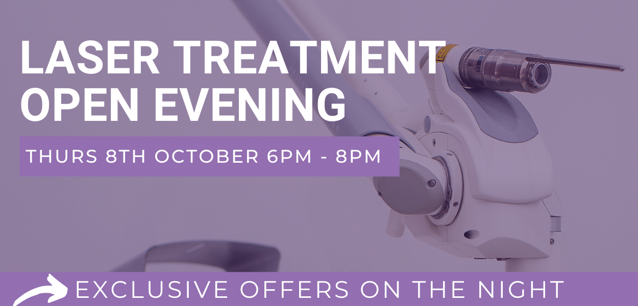 Laser Treatment Open Evening Thurs 8th October