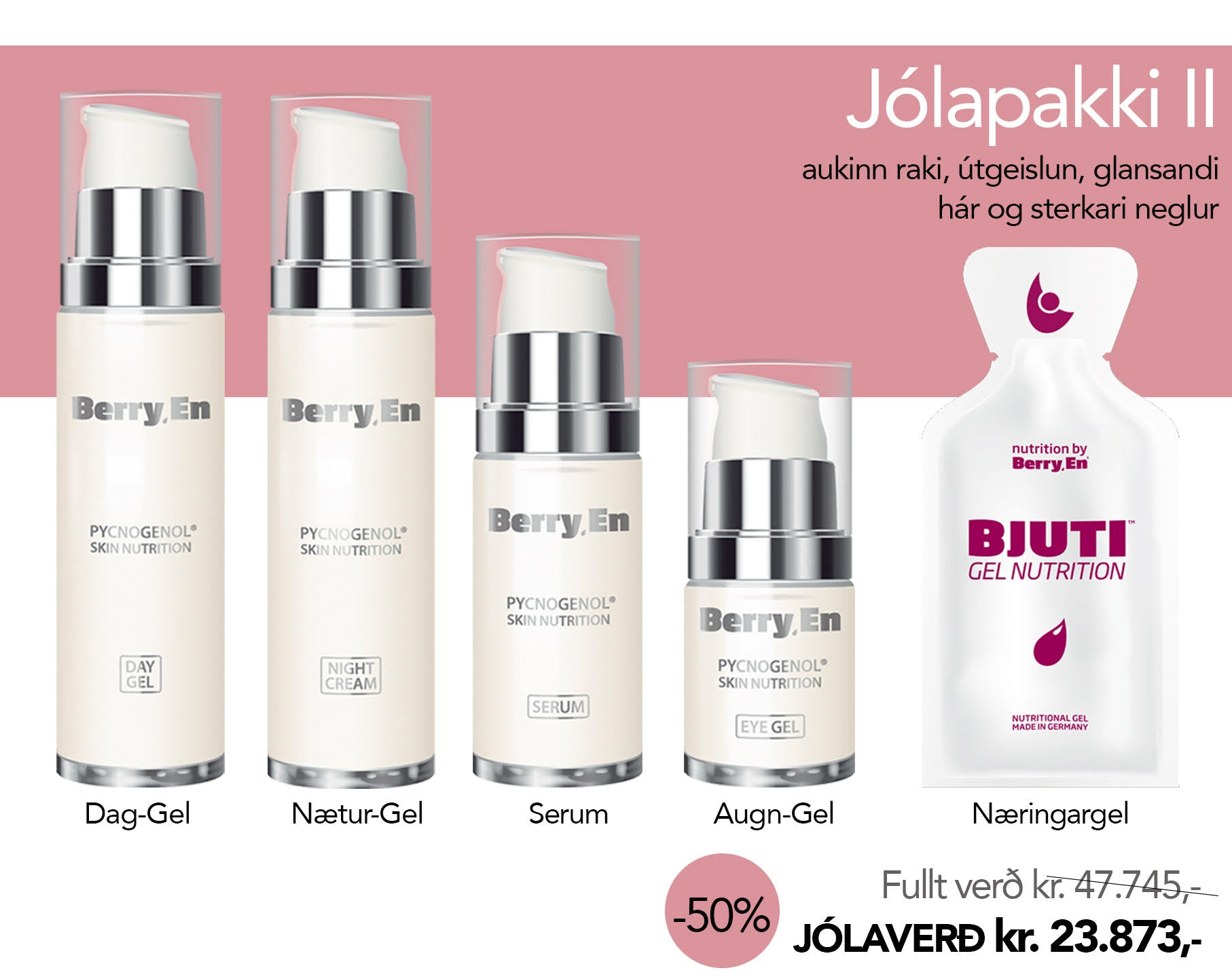 Jólatilboð 2 (Day Gel, Night Gel, Serum, Eye Gel, Bjuti)
