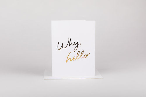 Why Hello Greeting Card