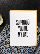 So Proud You're My Dad Card