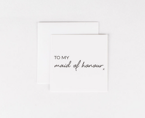 To My Maid of Honour Mini Notecard