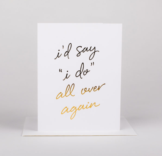 I'd Say I Do All Over Again Greeting Card