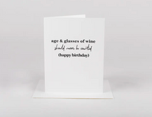 Age & Glasses of Wine Should Never Be Counted (Happy Birthday)