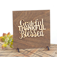 Load image into Gallery viewer, Grateful-Thankful-Blessed, Laser Cut Standing Wooden Sign - Adoration Apparel | Christian Shirts, Hats, for Women, Men and Toddlers