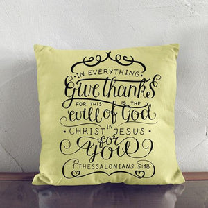 Scripture Throw Pillow Cover- 1 Thessalonians 5:18 - Adoration Apparel | Christian Shirts, Hats, for Women, Men and Toddlers