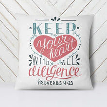 Load image into Gallery viewer, Scripture Throw Pillow Cover- Proverbs 4:23 - Adoration Apparel | Christian Shirts, Hats, for Women, Men and Toddlers