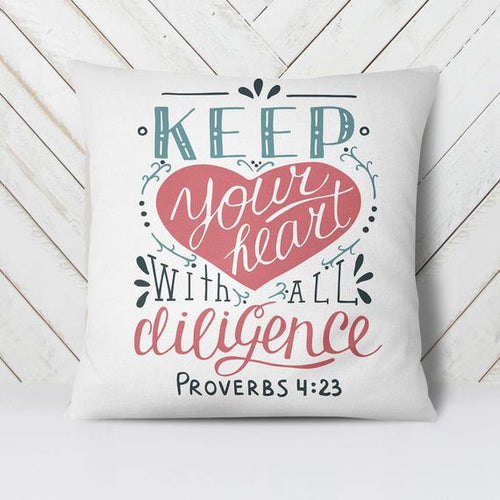 Scripture Throw Pillow- Proverbs 4:23 - Adoration Apparel | Christian Shirts, Hats, for Women, Men and Toddlers