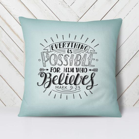 Scripture Throw Pillow- Mark 9:23 - Adoration Apparel | Christian Shirts, Hats, for Women, Men and Toddlers