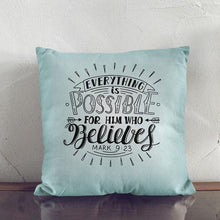 Load image into Gallery viewer, Scripture Throw Pillow Cover - Mark 9:23 - Adoration Apparel | Christian Shirts, Hats, for Women, Men and Toddlers