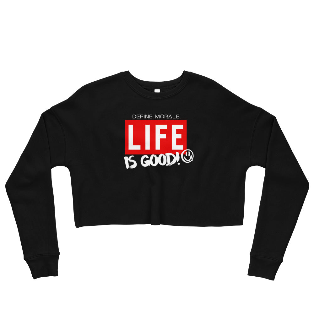 Life is Good (Black) Crop Sweatshirt