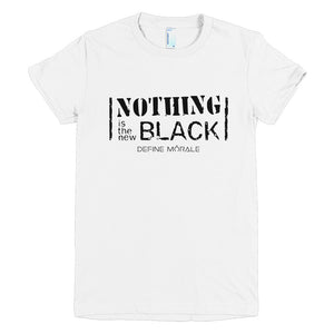 Nothing is the New Black - (White) Short Sleeve Womens T-Shirt